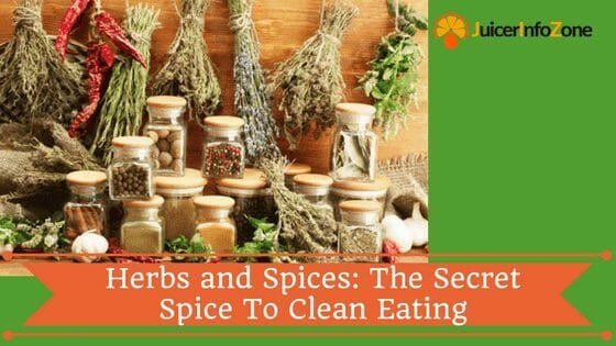 Herbs and Spices: The Secret Spice To Clean Eating