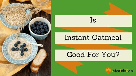 Is Instant Oatmeal Good For You?